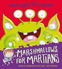 Marshmallows for Martians by Adam Guillain, Charlotte Guillain (Paperback, 2014)