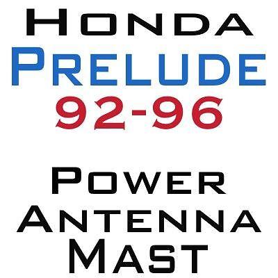 Honda PRELUDE Power Antenna Mast 1992-1996  NEW