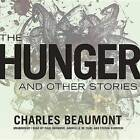 The Hunger, and Other Stories by Charles Beaumont (CD-Audio, 2014)