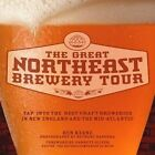 The Great Northeast Brewery Tour: Tap into the Best Craft Breweries in New England and the mid-Atlantic That You Must Visit by Ben Keene (Paperback, 2014)