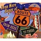 Various Artists - Even More Songs of Route 66 (From Here to There, 2012)