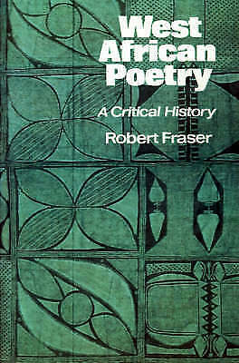 1 of 1 - West African Poetry: A Critical History by Fraser, Robert