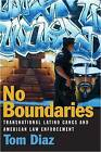 No Boundaries: Transnational Latino Gangs and American Law Enforcement by Tom Diaz (Paperback, 2011)