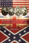 Bluff, Bluster, Lies and Spies: The Lincoln Foreign Policy, 1861-1865 by David Perry (Hardback, 2016)