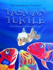 The Treacherous Travels of Tasman Turtle by Simon McLean (Paperback, 2013)