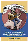 Piggy Bank Blues: How to Make Money While You Look for a Job by Donna D Buskirk, Chuck Lehning (Paperback / softback, 2011)