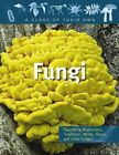 Fungi: Mushrooms, Toadstools, Molds, Yeasts, and Other Fungi by Judy Wearing (Hardback, 2010)