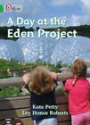 A Day at the Eden Project: Band 05/Green by Catherine Petty (Paperback, 2005)