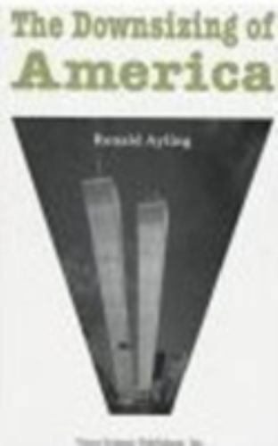 The Downsizing of America, Ronald Ayling, Good Book