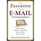 The Executive Guide to Email Correspondence: Including Model Letters for Every Situation by Dawn Michelle Baude (Paperback, 2006)