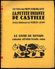 Henry de Montherlant:LA PETITE INFANTE DE CASTILLE.Le Livre de Demain,Morin-Jean