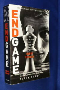 ENDGAME Frank Brady THE SPECTACULAR RISE AND FALL OF BOBBY FISCHER Chess Book