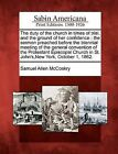 The Duty of the Church in Times of Trial, and the Ground of Her Confidence: The Sermon Preached Before the Triennial Meeting of the General Convention of the Protestant Episcopal Church in St. John's, New York, October 1, 1862. by Samuel Allen McCoskry (Paperback / softback, 2012)