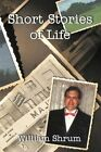 Short Stories of Life 9781438969329 by William Shrum Paperback