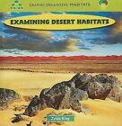 Examining Desert Habitats by Zelda King (Hardback, 2009)