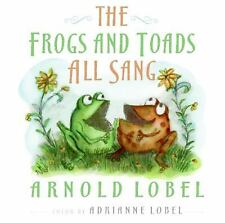 The Frogs and Toads All Sang by Arnold Lobel and Adrianne Lobel