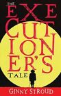 The Executioner's Tale by Ginny Stroud (Paperback, 2014)