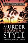 Murder Hawaiian Style Anthuriums Bodies & Coconuts 9781452024578 Hood