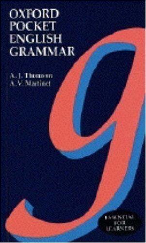 Oxford Pocket English Grammar,A. J. Thomson, A. V. Martinet
