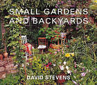 Small Gardens and Backyards by David Stevens (Paperback, 1996)