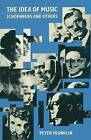 The Idea of Music: Schoenberg and Others by Peter Franklin (Paperback, 1985)