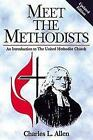 Meet the Methodists Revised: An Introduction to the United Methodist Church by Charles L Allen (Paperback, 1998)