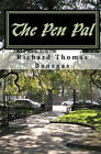 The Pen Pal by Richard Thomas Banegas (Paperback / softback, 2010)