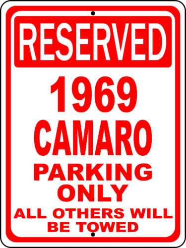 "1969 69 Camaro Chevy Novelty Reserved Parking Street Sign 9/""X12/"" Aluminum"