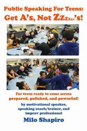 Public Speaking for Teens: Get a's, Not Zzzzzz's! : Being Pr