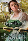 A Hope Beyond by Judith Pella, Tracie Peterson (Paperback, 2009)