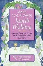 Make Your Own Jewish Wedding: How to Create a Ritual That Expresses-ExLibrary
