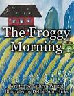 The Froggy Morning by Mrs Kathryn a Wright (Paperback / softback, 2012)