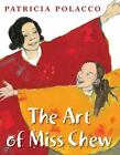 The Art of Miss Chew by Patricia Polacco (2012, Hardcover)