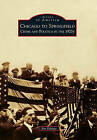 Chicago to Springfield: Crime and Politics in the 1920s by Jim Ridings (Paperback / softback, 2010)
