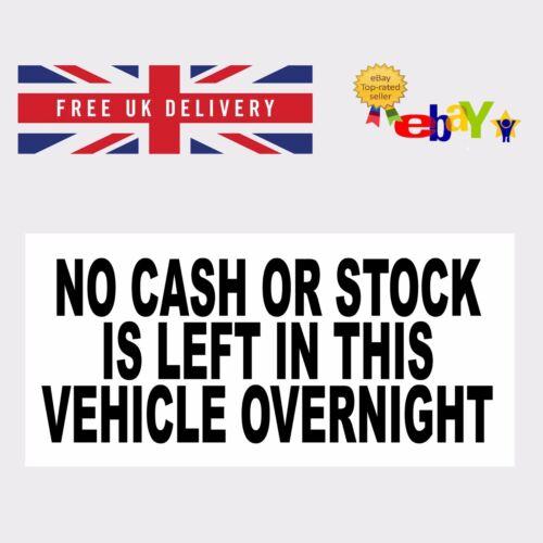 2 NO contanti o STOCK è lasciato in veicolo adesivo vinile 4 diverse dimensioni disponibili