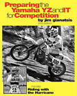 Preparing the Yamaha Yz and It for Competition: Includes Riding with the Hurricane by Jim Gianatsis (Paperback / softback, 1979)
