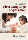 First Language Acquisition by Eve V. Clark (Paperback, 2016)