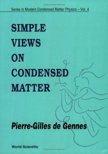 Simple Views on Condensed Matter by Pierre • Gilles de Gennes • Very Good!