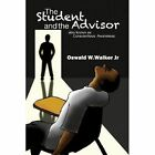 The Student & the Advisor by Oswald W Walker Jr (Paperback / softback, 2013)