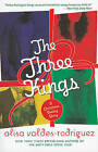 The Three Kings: A Christmas Dating Story by Agent Alisa Valdes-Rodriguez (Paperback / softback, 2010)