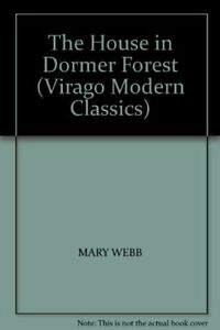 The-House-in-Dormer-Forest-Virago-Modern-Classics-By-Mary-Webb