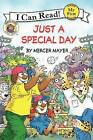 Little Critter: Just a Special Day by Mercer Mayer (Paperback, 2014)