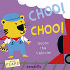 What's That Noise? Choo! Choo!: Guess the Vehicle! by Child's Play (Board book, 2015)