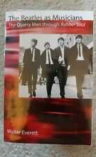 The Beatles As Musicians : The Quarry Men Through Rubber Soul by Walter Everett (2001, Paperback)