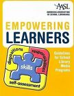 Empowering Learners: Guidelines for School Library Media Programs by American Association of School Librarians (Paperback / softback, 2009)