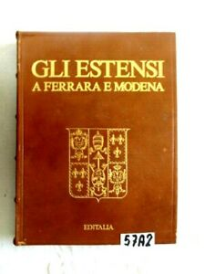 GLI ESTENSI A FERRARA E A MODENA  EDITALIA  (57A2)