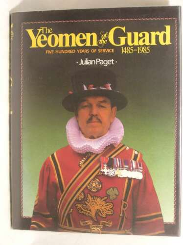 1 of 1 - Yeoman of the Guard: 500 Years of Service, 1485-1985, Paget, Julian, Very Good B