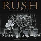 Rush: The Illustrated History by Martin Popoff (Paperback, 2013)