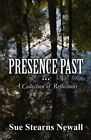 Presence Past: A Collection of Reflections by Sue Stearns Newall (Paperback / softback, 2012)