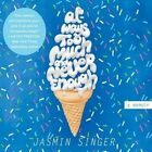 Always Too Much and Never Enough by Jasmin Singer (CD-Audio, 2016)